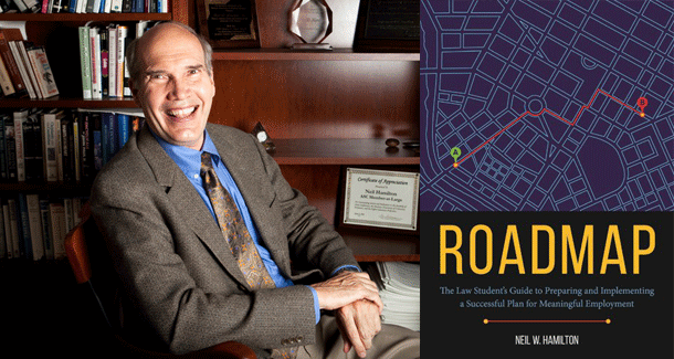 Professor Neil Hamilton and his new book, Roadmap: The Law Student's Guide to Preparing and Implementing a Successful Plan for Meaningful Employment